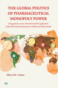 t-Hoen-The-Global-Politics-of-Pharmaceutical-Monopoly-Power